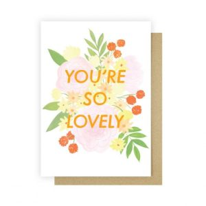 You're So Lovely Greetings Card