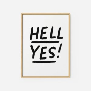Quote Wall Art Print | Hell yes! - hell yes2 500x500