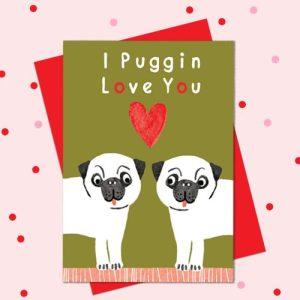BR26 'I Puggin Love you' from 'Bright' range.