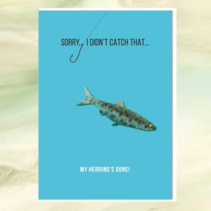 FUNNY FISH GREETINGS CARD : MY HERRING'S GONE