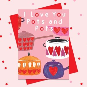 BR22 'I Love you Pots and Pots' from the 'Bright' range.