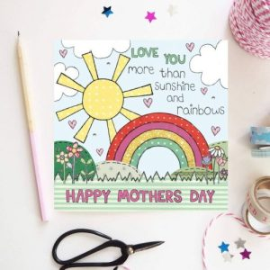 Flossy Teacake Love you more than sunshine and rainbows Card - Mothers Day 2 500x500