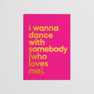 I Wanna Dance with Somebody (Who Loves Me)