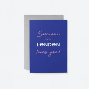 Someone in London loves you