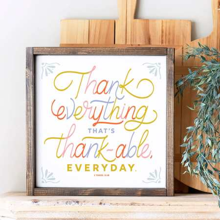 Wood Sign-Thank Everything 12x12