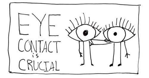 Eye Contact Is Crucial