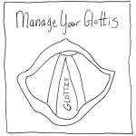 Manage Your Glottis