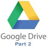 Google Drive Part 2