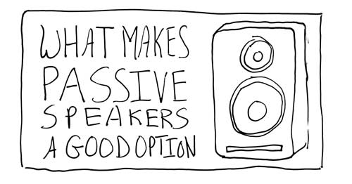 What Makes Passive Speakers a Good Option