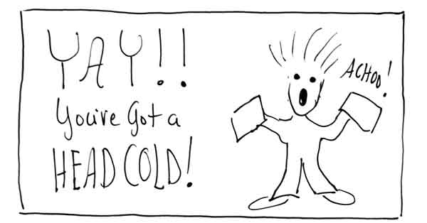 Yay! You have a head cold!