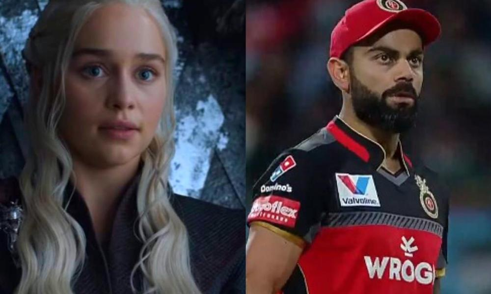 IPL Cricketer- Virat Kohli is Equivalent to Game of Thrones Character Daenerys Targaryen