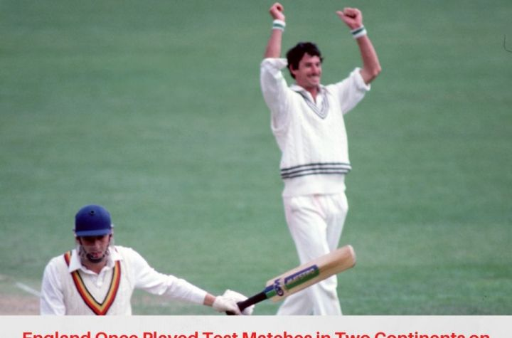 England Once Played Test Matches in Two Continents on Same Day