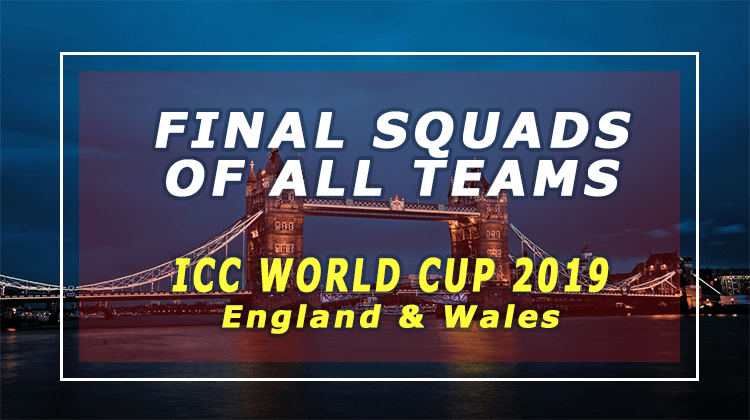 Final Squads For Icc World Cup 2019 Of All Teams With Stats