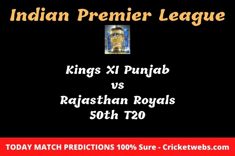 Kings XI Punjab vs Rajasthan Royals 50th T20 Match Prediction