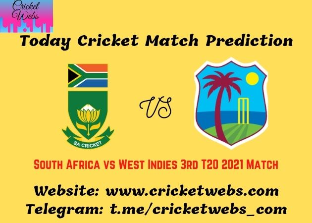 Who Will Win South Africa vs West Indies 3rd T20 2021 Match Prediction