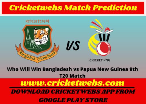 Bangladesh vs Papua New Guinea 9th T20 World Cup 2021 Match Prediction