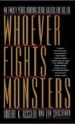 Whoever Fights Monsters by Robert Ressler Book Cover