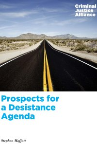 Prospects for a Desistance Agenda Full report page cover page