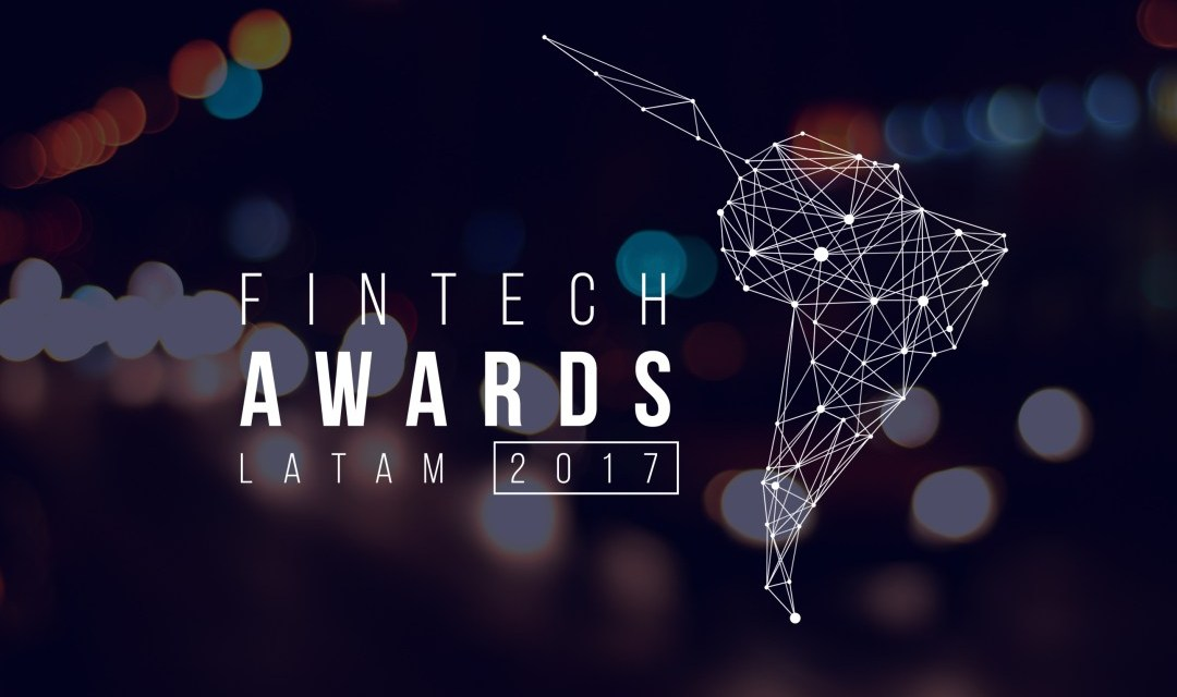 Fintech Awards Latam 2017 premió la innovación tecnológica en Latinoamérica