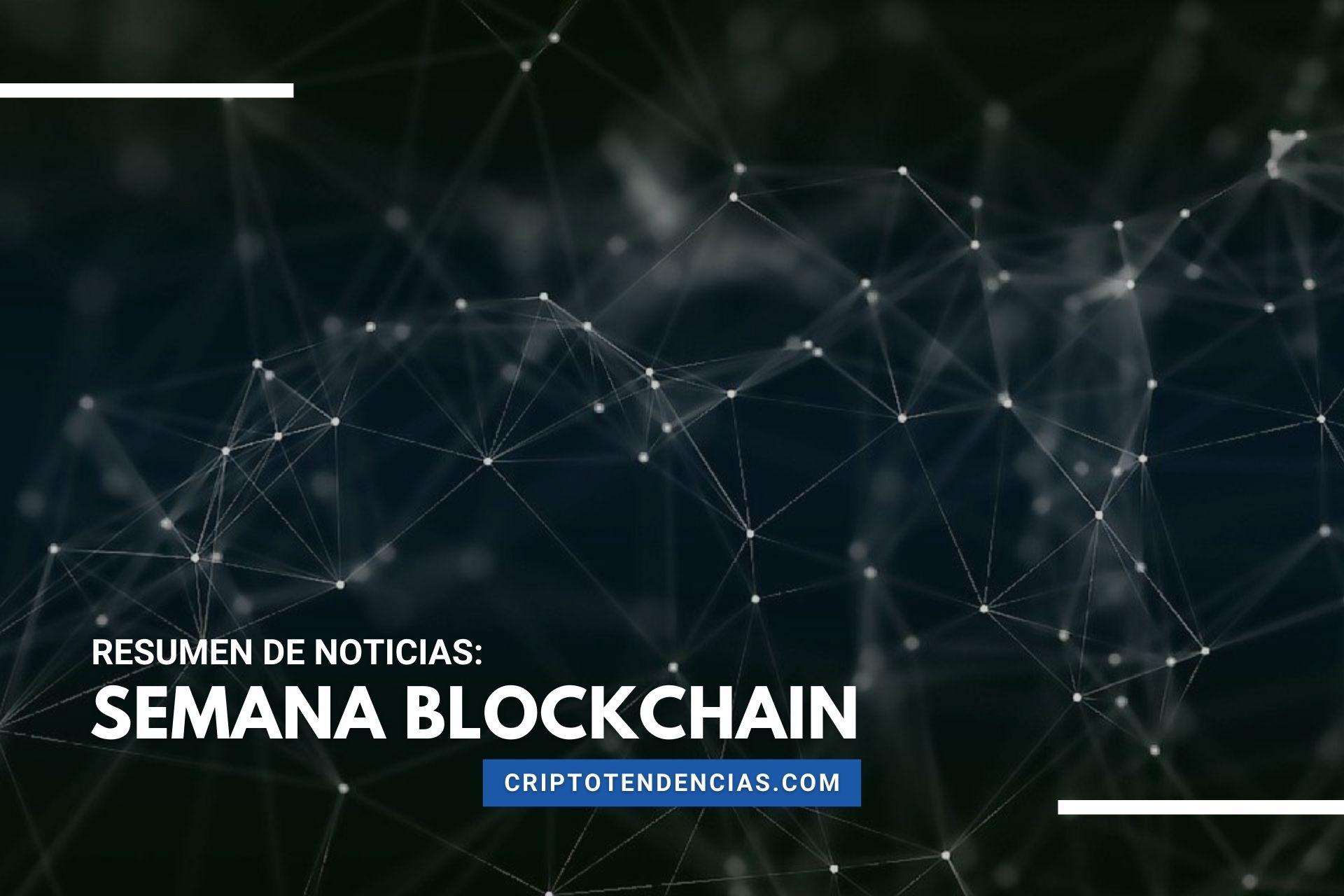 Semana Blockchain: repasamos las noticias más destacadas en los últimos días sobre tecnología blockchain y los NFT