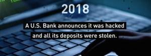 2018 una banca USA afferma che è stata hackerata e tutti i depositi sono stati rubati