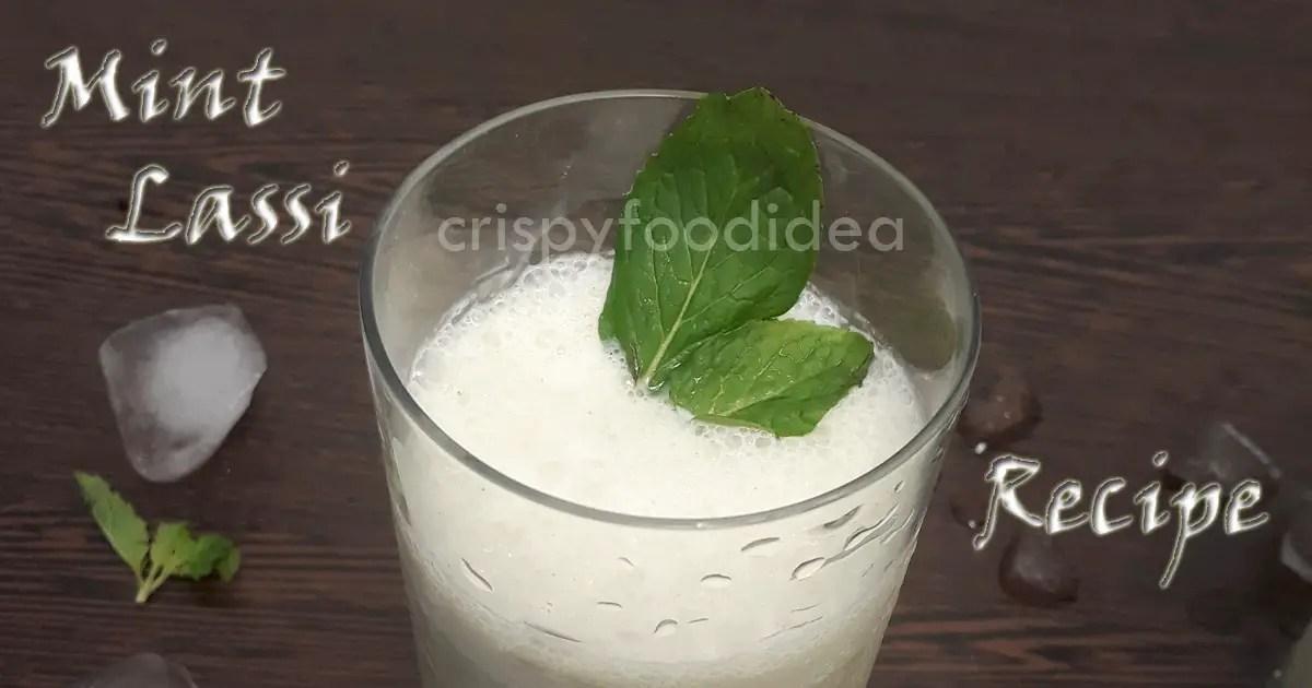 Mint Lassi Recipe | Homemade Mint Lassi Recipe – crispyfoodidea