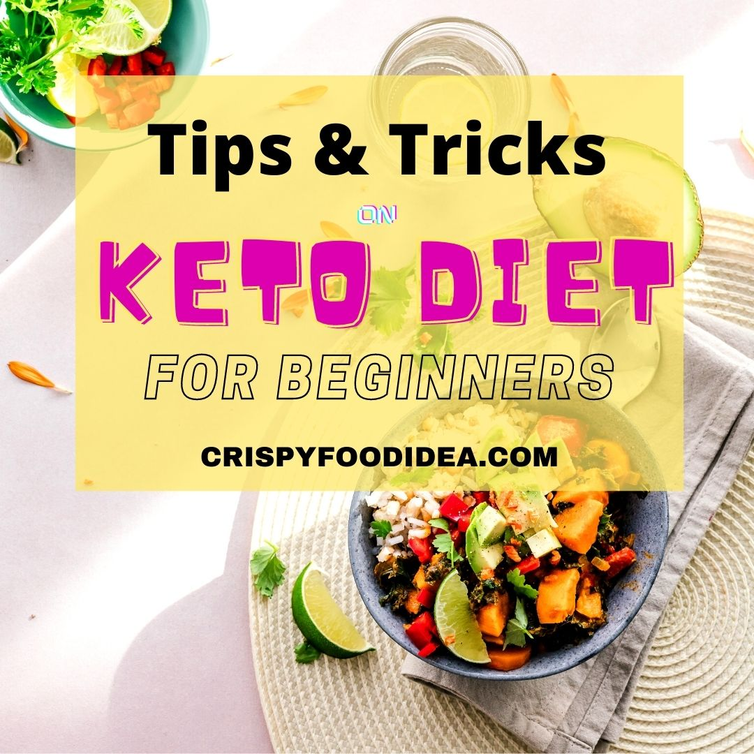 Tips and tricks on Keto Diet for the beginners