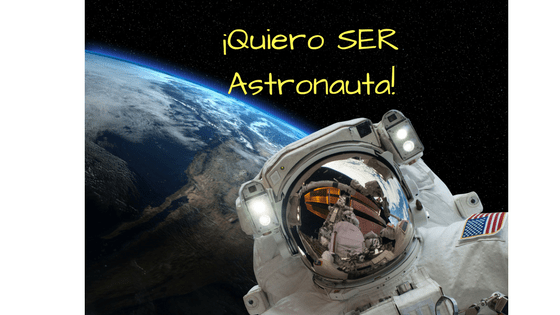 ¡Quiero SER astronauta!