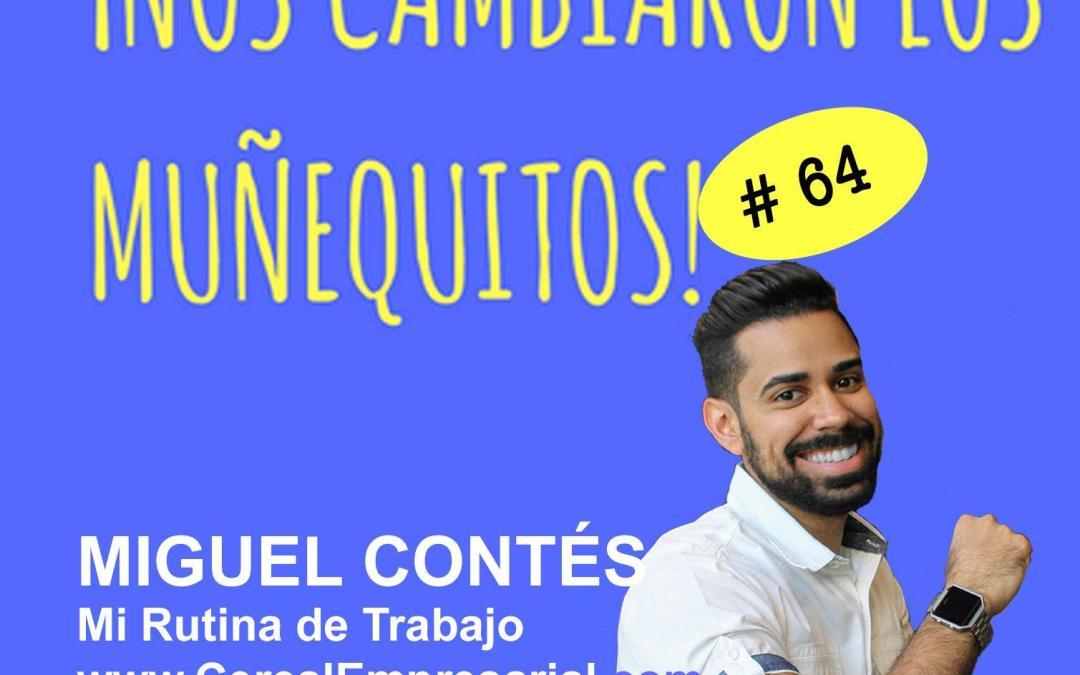 064: Mi Rutina de Trabajo, mi ruta al éxito – Miguel Contés