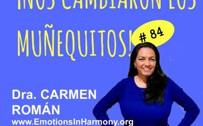 084: Dra. Carmen Román – Armonía emocional (parte 1)
