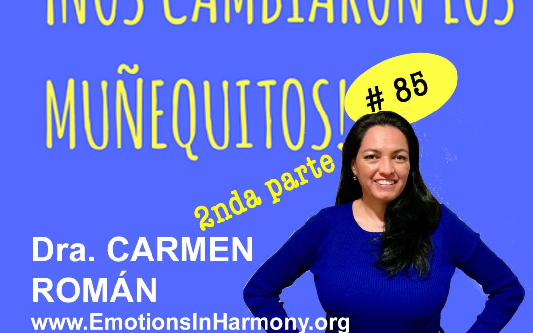085: Dra. Carmen Román – Armonía emocional (parte 2)