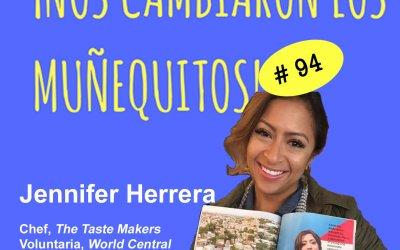 094: Jennifer Herrera – Cocinar con magia para levantar a un pueblo