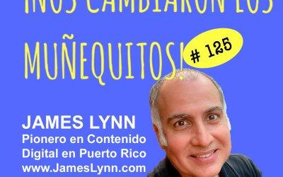 125: James Lynn – Adaptarse y continuar creando contenido digital
