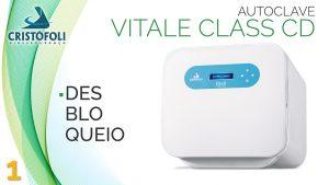 Desbloqueio Autoclave Vitale Class CD