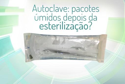 Autoclave :pacotes úmidos