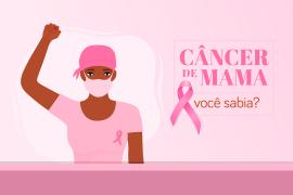 Câncer de Mama – Você sabia? Infográfico