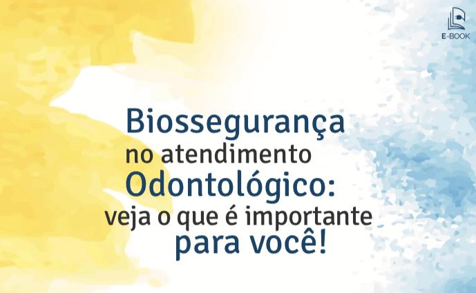 E-Book Biossegurança no Atendimento Odontológico