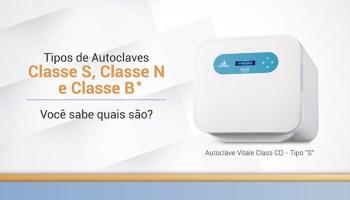 Tipos de autoclave Classe S N e B