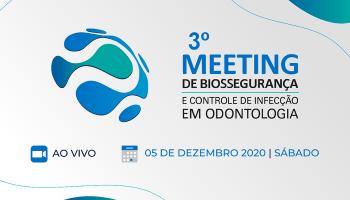 3 Meeting de Biossegurança Controle de Infecção em Odontologia