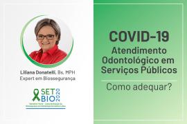 SETBIO 2020 COVID-19 Atendimentos Odontológico em Serviços Públicos como adequar?