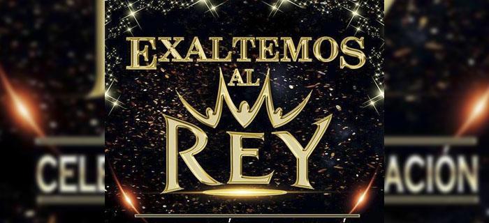 EVENTO: La celebración anual al Rey de Reyes – Exaltemos Al Rey
