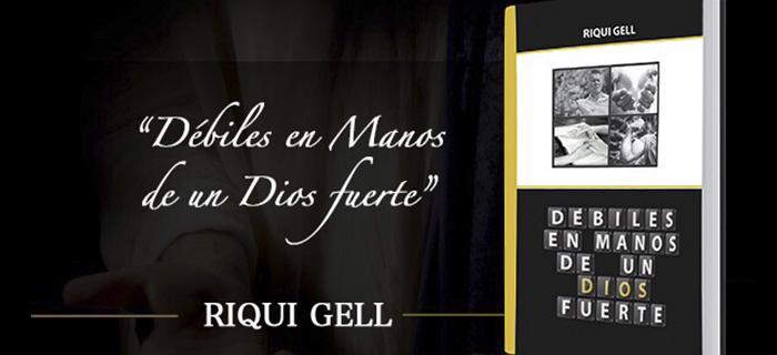 Riqui Gell presentará su más reciente libro ‹Débiles en Manos de un Dios Fuerte›
