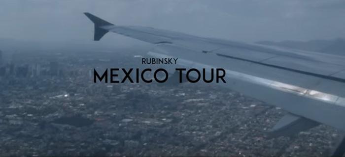 Rubinsky Rbk – Mexico Tour – (Vídeo Resumen)