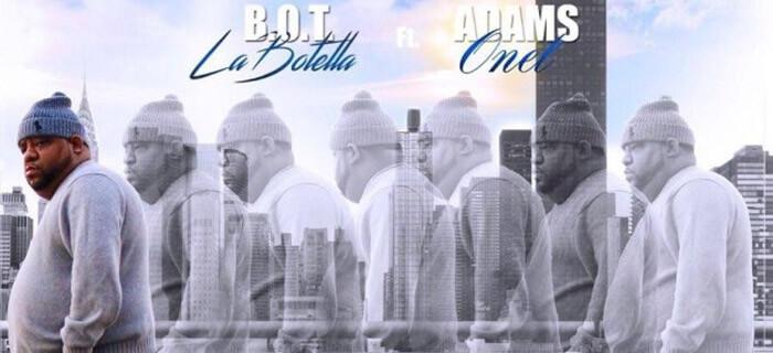 B.O.T. La Botella Ft Adams Onel – El Sueño De Dios