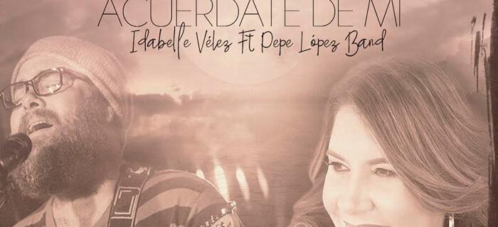 Idabelle Velez presenta su nuevo sencillo musical «Acuérdate de Mí»