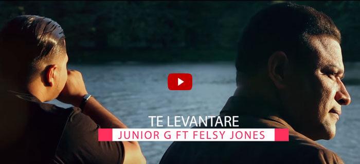 ESTRENO: Junior G ft Felsy Jones -Junior G ft Felsy Jones Te Levantaré  Te Levantaré