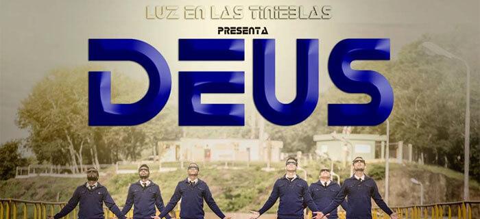 ESTRENO!!! – Luz En las Tinieblas – DEUS (Video Oficial)