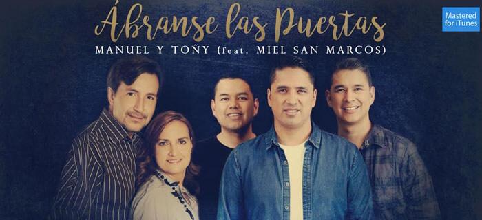Manuel y Toñy (Feat. Miel San Marcos) – Ábranse las Puertas
