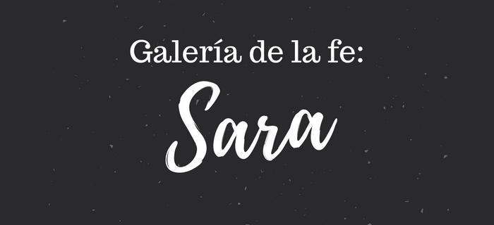 Galería de la fe: Sara