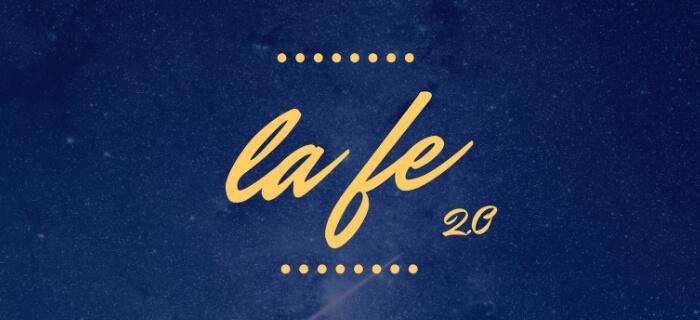 Reflexión | La Fe, Parte 2